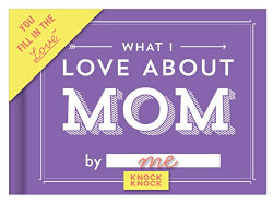 What I Love About Mom Journal