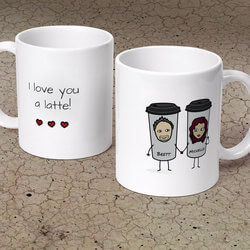 I Love You A Latte! - Personalized..