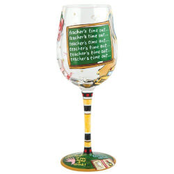 Teachers Time Out Wine Glass