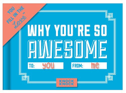 Why Youre So Awesome (Fill In..