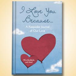 I Love You Because... : Keepsake..