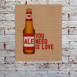 Ale You Need Is Love -..
